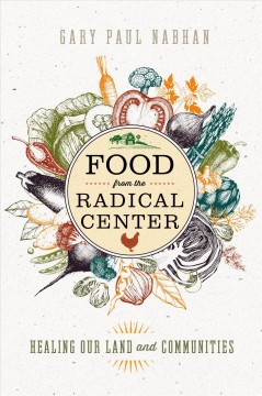 Gary Nabhan: Food from the Radical Center