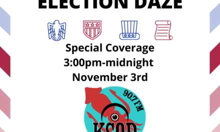 """Election Daze"" Coverage on KSQD Nov. 3"