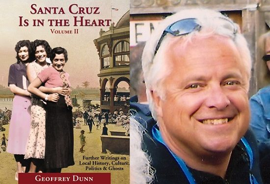 Santa Cruz is Still in the Heart: Author-Historian Geoffrey Dunn